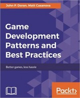 Game Development Patterns and Best Practices: