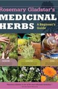 Rosemary Gladstars Medicinal Herbs A Beginner's Guide 33 Healing Herbs to Know, Grow, and Use
