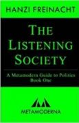 The Listening Society A Metamodern Guide to Politics, Book One