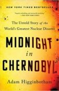 Midnight in Chernobyl The Untold Story of the World's Greatest Nuclear Disaster