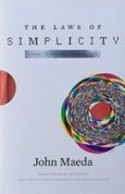 The Laws of Simplicity (Simplicity Design, Technology, Business, Life)