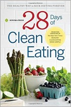 28 Days of Clean Eating - The Healthy Way to Kick Dieting Foreve
