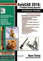 AutoCAD 2016: A Problem-Solving Approach, 3D and Advanced, 22nd Edition