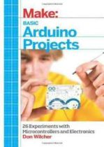 Basic Arduino Projects 26 Experiments with Microcontrollers and Electronics