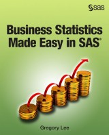 Business Statistics Made Easy in SAS