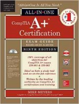 CompTIA A+ Certification All-in-One Exam Guide (9th Edition) (Exams 220-901 & 220-902)