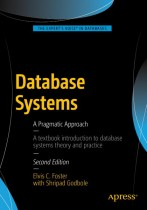 Database Systems: A Pragmatic Approach, Second Edition