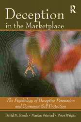 Deception In The Marketplace: The Psychology of Deceptive Persuasion
