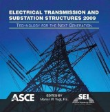 Electrical Transmission and Substation Structures 2009: Technology for the Next Generation