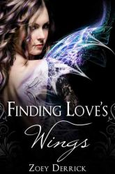 Finding Love's Wings by Zoey Derrick