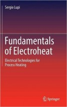 Fundamentals of Electroheat: Electrical Technologies for Process
