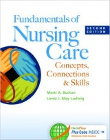 Fundamentals of Nursing Care: Concepts, Connections & Skills, 2 edition