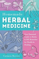 Homemade Herbal Medicine: Your Essential Guide