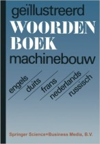 Illustrated Dictionary of Mechanical Engineering: English, German, French, Dutch, Russian