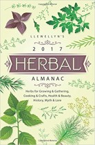 Llewellyn's 2017 Herbal Almanac: Herbs for Growing & Gathering, Cooking & Crafts, Health & Beauty, History, Myth & Lore