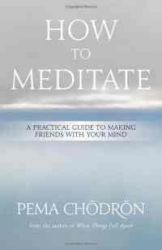 Meditation: How to Meditate: A Practical Guide to Making Friends with Your Mind