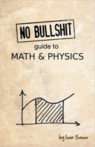 No bullshit guide to math and physics 5th Edition