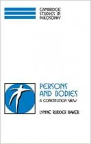 Persons and Bodies: A Constitution View (Cambridge Studies in Philosophy)