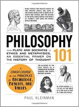 Philosophy 101: From Plato and Socrates to Ethics and Metaphysics, an Essential Primer