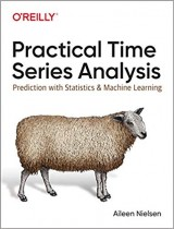 Practical Time Series Analysis: Prediction with Statistics and Machine Learning