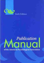 Publication Manual of the American Psychological Association, 6th Edition