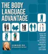 The Body Language Advantage: Maximize Your Personal and Professional Relationships