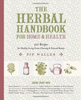 The Herbal Handbook for Home and Health: 501 Recipes for Healthy Living