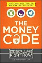 The Money Code: Improve Your Entire Financial Life Right Now