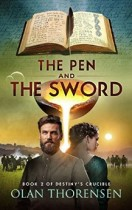 The Pen and the Sword by Olan Thorensen