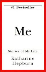 Me - Stories of My Life by Katharine Hepburn