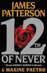 12th of Never (Women's Murder Club) by James Patterson