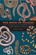 The Book of Snakes A Life-Size Guide to Six Hundred Species from around the World