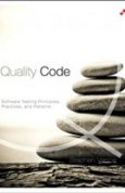 Quality Code Software Testing Principles, Practices, and Patterns