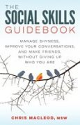 The Social Skills Guidebook Manage Shyness, Improve Your Conversations