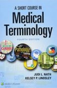 A Short Course in Medical Terminology 4th Edition