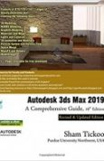 Autodesk 3ds Max 2019 A Comprehensive Guide, 19th Edition
