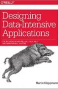 Designing Data-Intensive Applications The Big Ideas Behind Reliable, Scalable, and Maintainable Systems