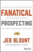 Fanatical Prospecting The Ultimate Guide to Opening Sales Conversations