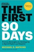 The First 90 Days Proven Strategies for Getting Up to Speed Faster and Smarter
