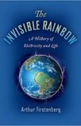 The Invisible Rainbow A History of Electricity and Life