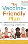 The Vaccine-Friendly Plan Dr. Paul's Safe and Effective Approach to Immunity