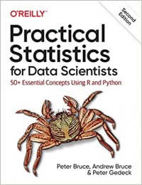 Practical Statistics for Data Scientists: 50+ Essential Concepts Using R and Python 2nd Edition