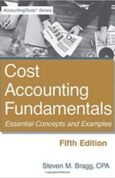 Cost Accounting Fundamentals Fifth Edition Essential Concepts and Examples 5th Edition
