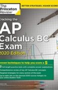 Cracking the AP Calculus BC Exam, 2020 Edition Practice Tests & Proven Techniques to Help You Score a 5