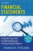 Financial Statements, Third Edition A Step-by-Step Guide to Understanding and Creating Financial Reports