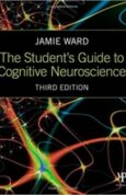 The Students Guide to Cognitive Neuroscience 3rd Edition