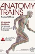 Anatomy Trains Myofascial Meridians for Manual and Movement Therapists 3rd Edition