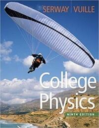 College Physics 9th Edition by Raymond A. Serway and Chris Vuille