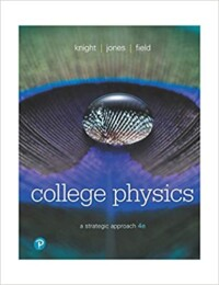 College Physics: A Strategic Approach 4th Edition