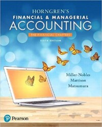 Horngren's Financial & Managerial Accounting, The Financial Chapters 6th Edition